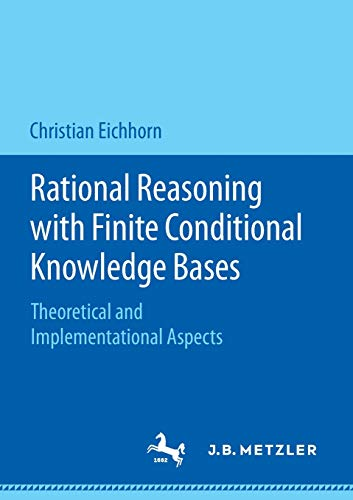 Rational Reasoning with Finite Conditional Knowledge Bases: Theoretical and Implementational Aspects -