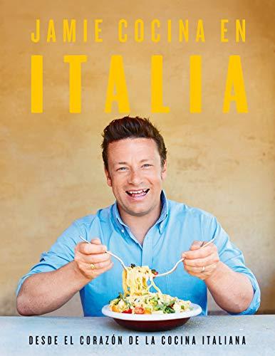 Jamie cocina en Italia/ Jamie's Italy: Desde el corazón de la cocina italiana