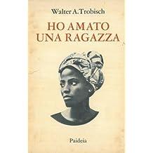 Ho amato una ragazza. Epistolario. Traduzione di Maria Bellincioni.