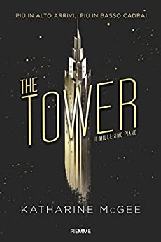 The Tower. Il millesimo piano di [McGee, Katharine]