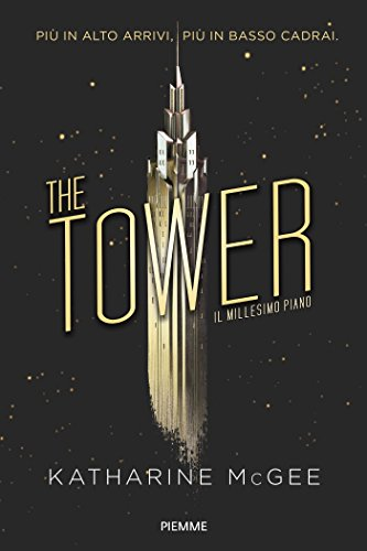 The Tower. Il millesimo piano di [McGee, Katharine]