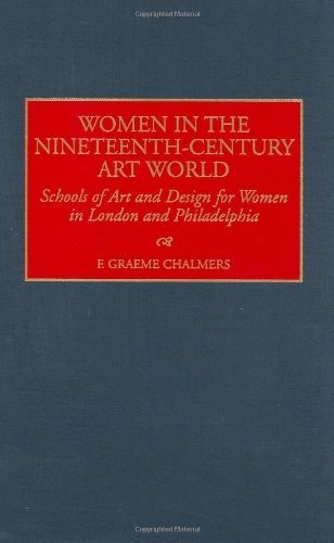 Portada del libro Women in the Nineteenth-Century Art World: Schools of Art and Design for Women in London and Philadelphia (Contributions to the Study of Art and Architecture,) 1st edition by Chalmers, F. Graeme (1998) Hardcover