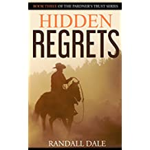 HIdden Regrets: Book Three of Pardner's Trust (The Pardner's Trust Series 3) (English Edition)