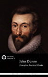 Delphi Complete Poetical Works of John Donne (Illustrated) (Delphi Poets Series Book 9)