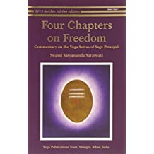 Four Chapters on Freedom: Commentary on the Yoga Sutras of Patanjali by Swami Satyananda Saraswati (2013-08-19)