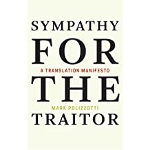Sympathy for the Traitor: A Translation Manifesto