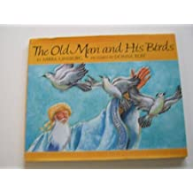 The Old Man and His Birds by Mirra Ginsburg (1994-09-01)