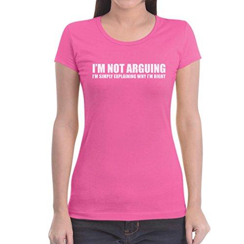 I'm Not Arguing, I'm Right Damen T-Shirt Slim Fit - Fun Spruch Nerd / Geek / Streber Rosa