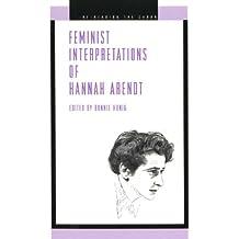 Feminist Interpretations of Hannah Arendt (Re-Reading the Canon)