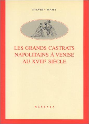 Les grands castrats napolitains à Venise au XVIIIème siècle