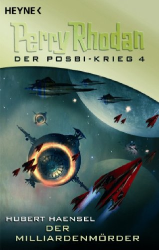 Der Milliardenmörder (Perry Rhodan - Der Posbi-Krieg, Band 4)