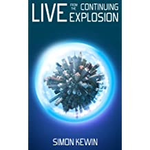 Live from the Continuing Explosion: a science fiction short story