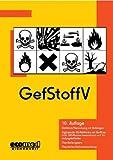 GefStoffV. Gefahrstoffverordnung mit Anhängen, ergänzende EG-Richtlinien zur Einstufung und Kennzeichnung und Chemikalien-Verbotsverordnung