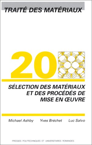 Traité des matériaux, numéro 20 : Sélection des matériaux et des procédés de mise en oeuvre