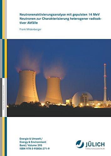 Neutronenaktivierungsanalyse mit gepulsten 14 MeV Neutronen zur Charakterisierung heterogener radioaktiver Abfälle (Dissertation)