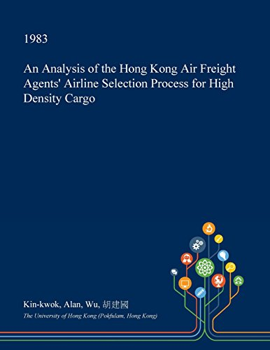 an-analysis-of-the-hong-kong-air-freight-agents-airline-selection-process-for-high-density-cargo