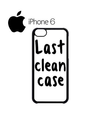 Last Clean T-Shirt Funny Swag Mobile Phone Case Back Cover Coque Housse Etui Noir Blanc pour iPhone 6 White Blanc