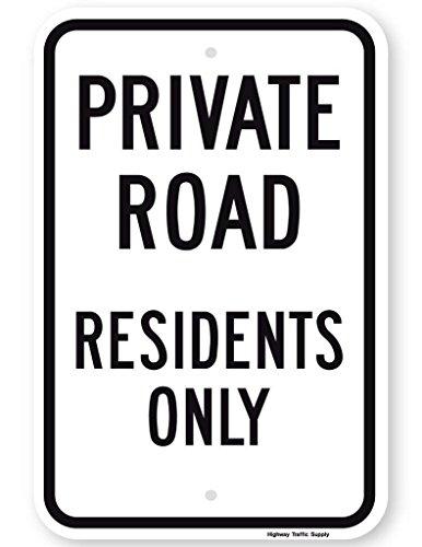 Schild Private Road Residents Only (Schwarz auf Weiß). 3M Engineer Grade Prismatic Reflektierendes Schild, 30,5 x 45,7 cm Von