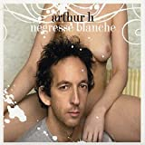 Songtexte von Arthur H - Négresse blanche