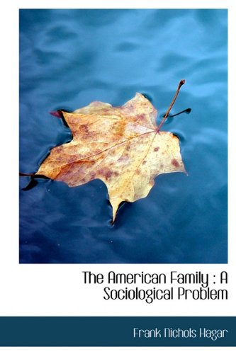 The American Family: A Sociological Problem