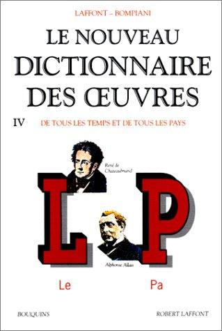 Le Nouveau dictionnaire des oeuvres de tous les temps et de tous les pays, tome 4 : de L à P