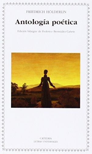 Antología poética (Letras Universales) por Friedrich Hölderlin