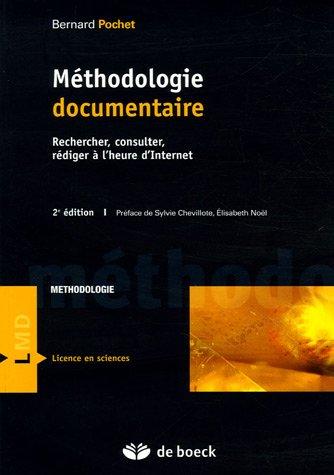 Méthodologie documentaire : Rechercher, consulter, rédiger à l'heure d'Internet