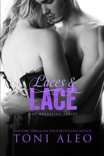 Laces and Lace (The Assassins Series) (Volume 6) by Toni Aleo (2014-11-08)