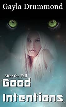 Good Intentions (After the Fall Book 4) (English Edition) de [Drummond, Gayla]