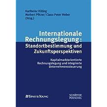 Internationale Rechnungslegung: Standortbestimmung und Zukunftsperspektiven