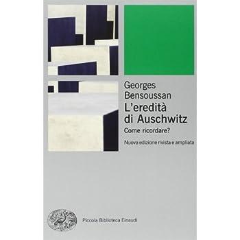 L'eredità Di Auschwitz. Come Ricordare?