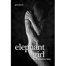 Elephant Girl: A Human Story (English Edition)