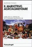 Il marketing agroalimentare. Mercato e strategie di commercializzazione