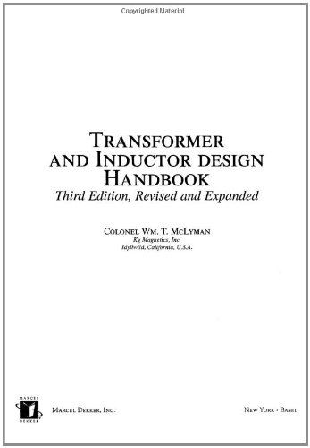Transformer and Inductor Design Handbook, Third Edition (Electrical Engineering & Electronics)