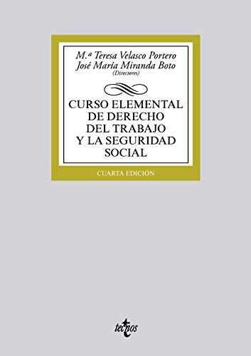 Curso elemental de Derecho del Trabajo y la Seguridad Social (Derecho - Biblioteca Universitaria De Editorial Tecnos) por Mª Teresa Velasco Portero