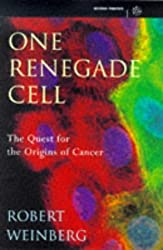 One Renegade Cell: Quest for the Origins of Cancer