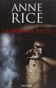 La hora del Ángel par Anne Rice