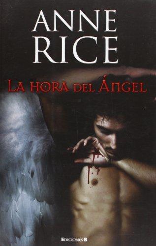 La hora del Ángel (Crónicas Angélicas 1) (La Trama) por Anne Rice