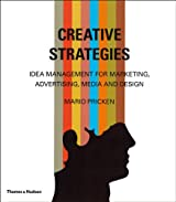 Creative Strategies: Idea Management for Marketing, Advertising, Media and Design