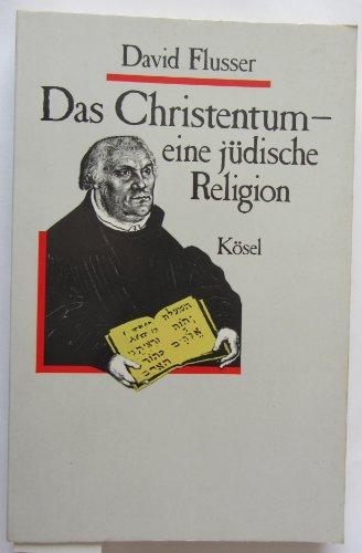 Das Christentum, eine jüdische Religion