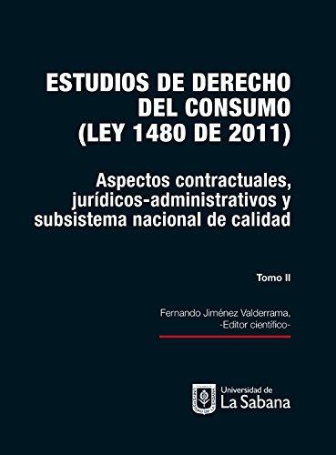 Estudios de derecho de consumo. Tomo II: Aspectos contractuales, jurídicos administrativos y subsistema nacional de calidad