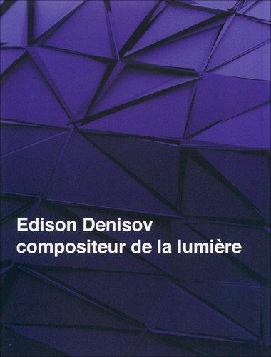 Edison Denisov, compositeur de la lumière