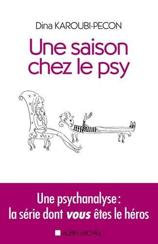 Une saison chez le psy : Une psychanalyse : la série dont vous êtes le héros