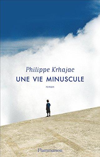 """""""Une vie minuscule"""" de Philippe Krhajac - Extrait"""