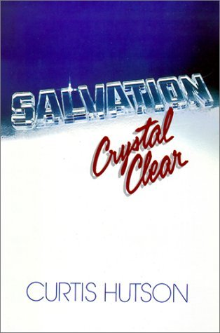 Salvation Crystal Clear by Curtis Hutson (1987-08-02)