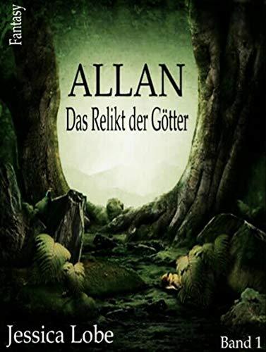 Allan - Das Relikt der Götter (Band 1) (German Edition) par Jessica Lobe
