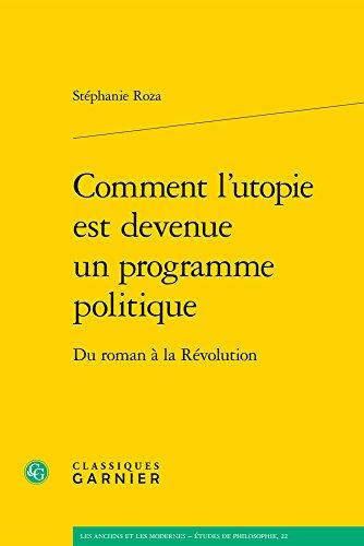 Comment l'utopie est devenue un programme politique : Du roman à la Révolution