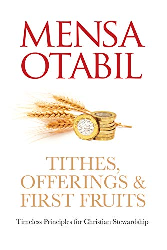 Tithes, Offerings & First Fruits: Timeless Principles for Christian Stewardship (English Edition)