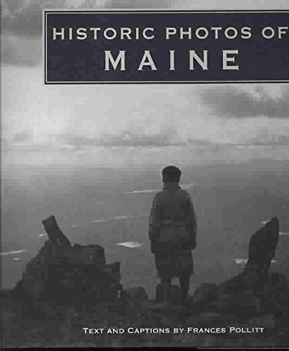 [(Historic Photos of Maine)] [Text by Frances L Pollitt] published on (January, 2008)