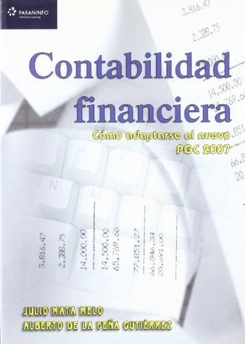 Contabilidad financiera. Cómo adaptarse al nuevo pgc 2007 por ALBERTO DE LA PEÑA GUTIERREZ